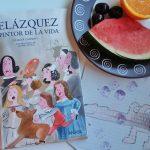 Velázquez, el pintor de la vida. Un libro para acercar la figura del artista a los estudiantes y a los más pequeños