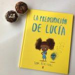 La preocupación de Lucía, un cuento para leer y hablar