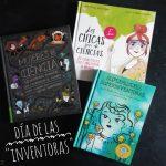 Tres libros sobre mujeres inventoras y científicas que cambiaron el mundo