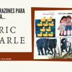 Diez razones para leer a Eric Carle